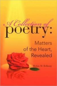 A Collection of Poetry: Matters of the Heart, Revealed (Book Cover)