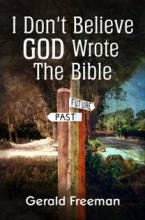 I Don't Believe God Wrote The Bible - Book Image Did Not Load!