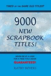 9000 New Scrapbook Titles