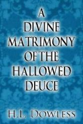 A Divine Matrimony Of The Hallowed Deuce (book cover)