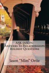 Ask Jason: Answers to Relationships Boldest Questions