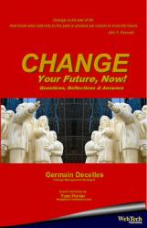 Change Your Future, Now! (book) by Germain Decelles