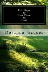 Five Steps to Draw Closer to God