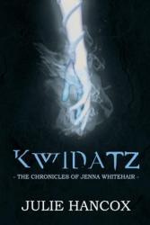 Kwidatz: The Chronicles of Jenna Whitehair