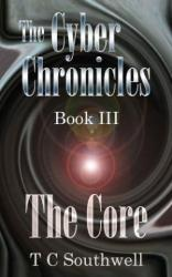 The Cyber Chronicles III, The Core (book) by TC Southwell