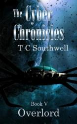 The Cyber Chronicles V, Overlord (book) by TC Southwell