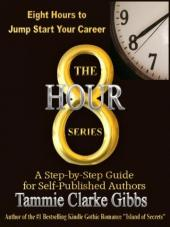 8 Hours to Jump Start Your Career: A Step-by-Step Guide for Self-Published Authors