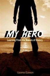 My Hero (book) by Uzoma Ezeson