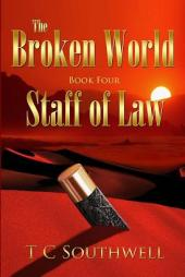 The Broken World IV - Staff of Law (book) by TC Southwell