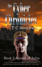 The Cyber Chronicles I: Queen of Arlin (book) by TC Southwell