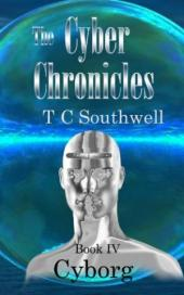 The Cyber Chronicles IV, Cyborg (book) TC Southwell