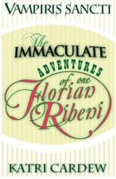Vampiris Sancti: The Immaculate Adventures of One Florian Ribeni (book cover)