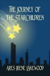 The Journey of The StarChildren (book) by Ares Irene Lakewood