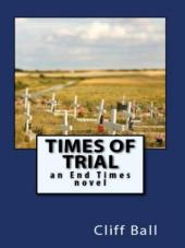 Times of Trial: an End Times novel (Book Image Did Not Load)